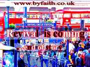 Picture montage of buses and  people. Text: www.byfaith.co.uk, Revival is Coming, End of Story.